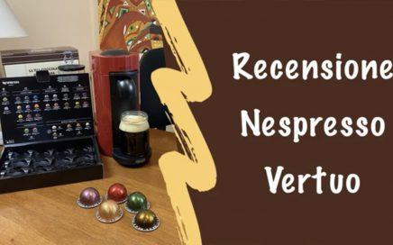 Recensione Nespresso Vertuo